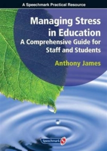Managing Stress in Education : A Comprehensive Guide for Staff and Students, Paperback / softback Book