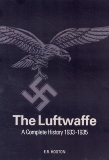 The Luftwaffe : A Complete History, 1933-45, Hardback Book