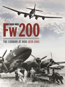 Focke-Wulf Fw200: The Condor at War 1939-1945, Hardback Book