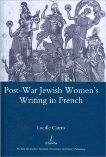 Post-war Jewish Women's Writing in French : Juives Francaises Ou Francaises Juives?, Hardback Book