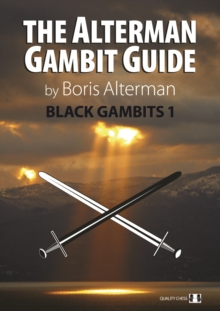 The Alterman Gambit Guide : Black Gambits 1, Paperback / softback Book