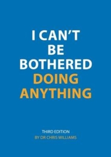 I Can't be Bothered Doing Anything, Paperback / softback Book