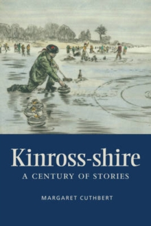 Kinross-shire : A Century of Stories, Paperback Book