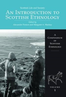 Scottish Life and Society Volume 1 : An Introduction to Scottish Ethnology, Paperback / softback Book