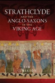 The Strathclyde and the Anglo-Saxons in the Viking Age, Paperback Book