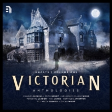 Victorian Anthologies : Ghosts - Volume 1, eAudiobook MP3 eaudioBook