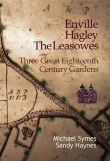 Enville, Hagley and the Leasowes : Three Great Eighteenth-century Gardens, Paperback Book