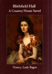 Blithfield Hall : A Country House Saved, Paperback Book