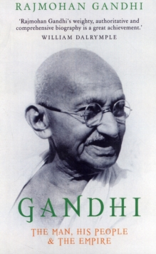 Gandhi : The Man, His People and the Empire, Paperback / softback Book