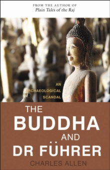 The Buddha and Dr Fuhrer : An Archaeological Scandal, Paperback / softback Book