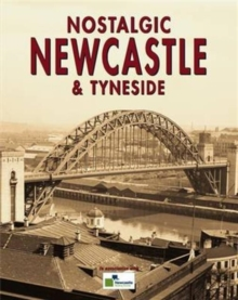 Nostalgic Newcastle and Tyneside, Paperback Book