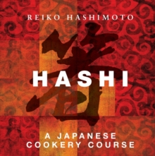 Hashi : A Japanese Cookery Course, Hardback Book