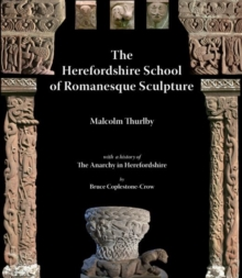 The Herefordshire School of Romanesque Sculpture, Paperback / softback Book