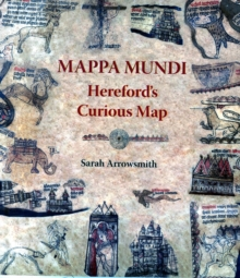 Mappa Mundi: Hereford's Curious Map, Paperback Book