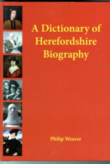 A Dictionary of Herefordshire Biography, Hardback Book