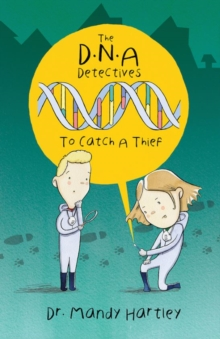 DNA Detectives : To Catch a Thief, Paperback / softback Book
