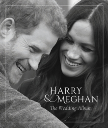 Prince Harry and Meghan Markle - The Wedding Album, Hardback Book
