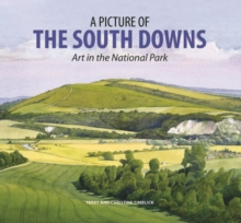 A Picture of the South Downs : Art in the National Park, Hardback Book