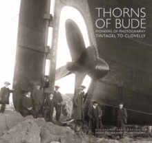 Thorns of Bude : Pioneers of Photography - Tintagel to Clovelly, Hardback Book