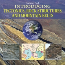 Introducing Tectonics, Rock Structures and Mountain Belts, Paperback / softback Book