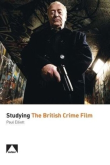 Studying the British Crime Film, Paperback Book