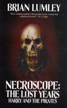 Necroscope: The Lost Years : Harry and the Pirates, Paperback / softback Book