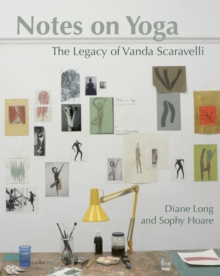Notes on Yoga : The Legacy of Vanda Scaravelli, Paperback Book