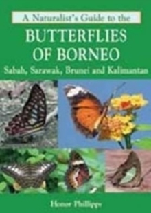 A Naturalist's Guide to the Butterflies of Borneo, Paperback Book