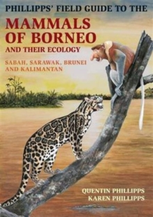 Phillipps' Guide to the Mammals of Borneo and Their Ecology, Paperback Book