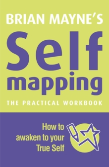 Self Mapping : How to Awaken to Your True Self, Paperback Book