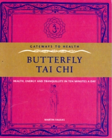 Gateway to Health: Butterfly Tai Chi, Paperback / softback Book