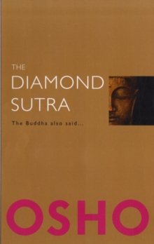 The Diamond Sutra : The Buddha Also Said, Paperback Book