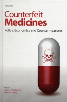 Counterfeit Medicines : Policy, Economics and Countermeasures Volume I, Hardback Book