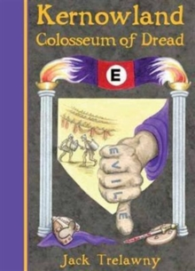 Kernowland 6 Colosseum of Dread, Paperback Book