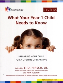 What Your Year 1 Child Needs to Know : Preparing Your Child for a Lifetime of Learning, Paperback Book