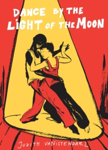 Dance by the Light of the Moon, Paperback / softback Book