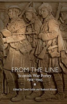 From the Line : Scottish War Poetry 1914-1945, Hardback Book