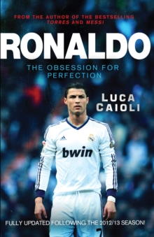 Ronaldo - 2014 Updated Edition : The Obsession for Perfection, EPUB eBook