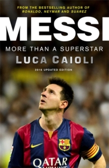 Messi - 2016 Updated Edition : More Than a Superstar, Paperback Book