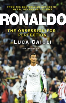 Ronaldo - 2016 Updated Edition : The Obsession For Perfection, EPUB eBook