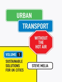 Urban Transport without the hot air : Volume 1: Sustainable solutions for UK cities, Paperback / softback Book