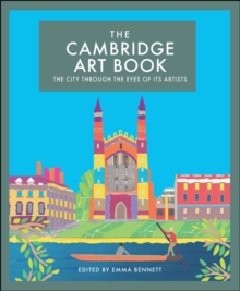 The Cambridge Art Book : The City Through the Eyes of its Artists, Hardback Book
