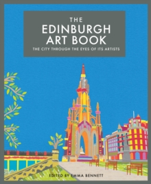 The Edinburgh Art Book : The city through the eyes of its artists, Hardback Book