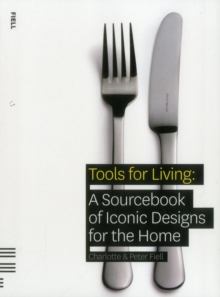 Tools for Living : A Sourcebook of Iconic Designs for the Home, Paperback Book