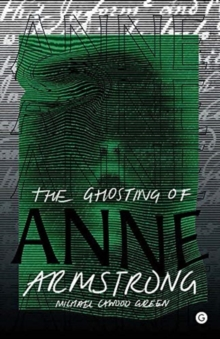 The Ghosting of Anne Armstrong, Hardback Book