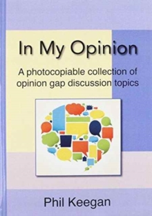In My Opinion : A photocopiable collection of opinion gap discussion topics, Paperback Book
