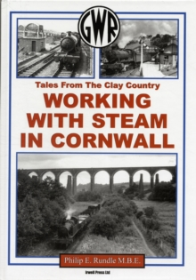 Working with Steam in Cornwall : Tales from the Clay Country, Hardback Book