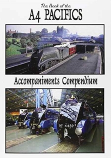 The Book of the A4 Pacifics Accompaniments Compendium, Paperback / softback Book
