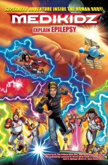 Medikidz Explain Epilepsy : What's Up with Jack?, Paperback / softback Book