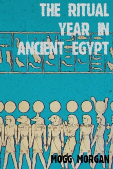 Wheel of the Year in Ancient Egypt, Paperback Book